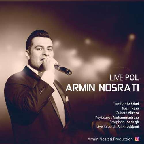 دانلود آهنگ جدید اجرای زنده   آرمین نصرتی به نام پل