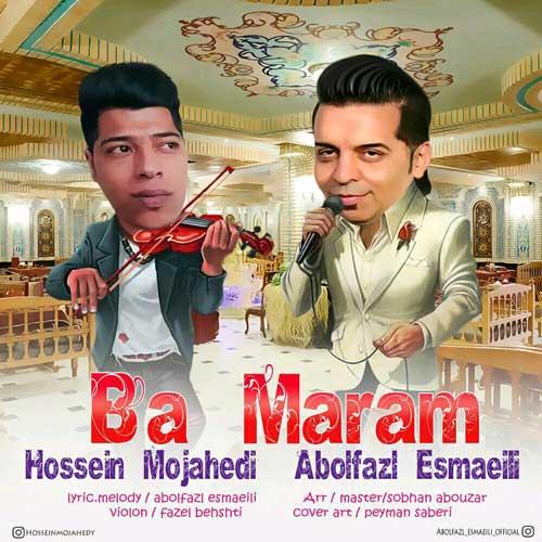 دانلود آهنگ جدید آهنگ ابوالفضل اسماعیلی و حسین مجاهدی به نام با مرام
