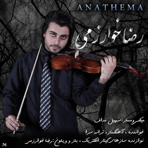 دانلود آهنگ جدید رضا خوارزمی به نام Anathema