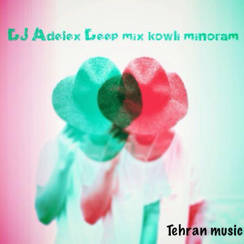 دانلود آهنگ جدید Dj Adelex به نام Deep Mix Kowli Minoram
